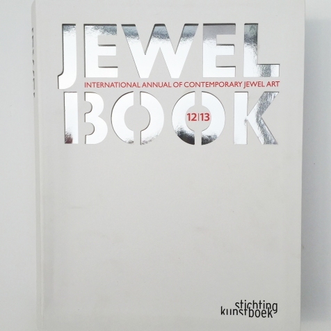 Jewel Book -International Annual of Contemporary Jewel Art ISBN:978-90-5856-410-8
