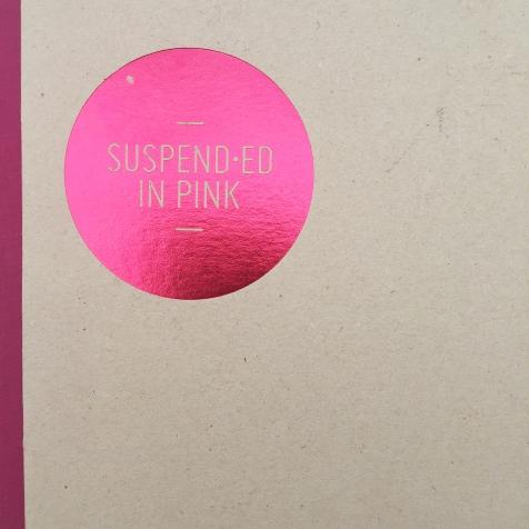 Suspend.ed in Pink ISBN: 987-1-904839-64-4