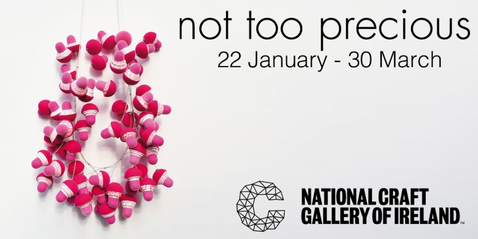 Zoe Robertson Not Too Precious National Craft Gallery of Ireland