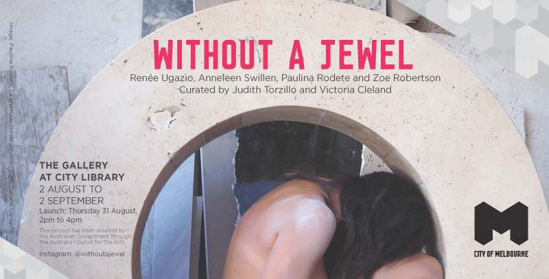 Without a Jewel, radiant pavillon, Melbourne City library, Zoe Robertson, Renee Ugazio, Anneleen Swillen, Paulina Rodete, curated by Judith Torzillo and Victoria Cleland